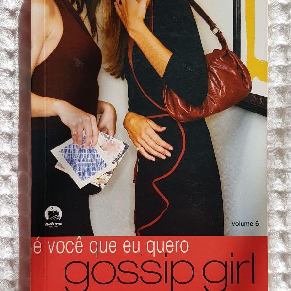 gossip girl volume 6 - é você que eu quero