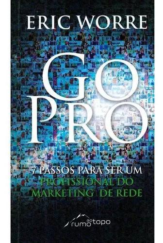 Go pro passos para se tornar um profissional do marketing