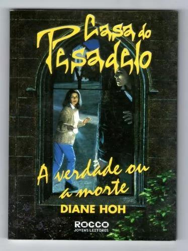 Livro: casa do pesadelo - a verdade ou a morte - diane hor