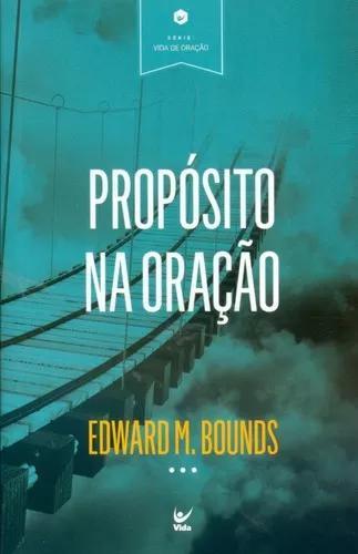 Livro edward m.bounds - propósito na oração