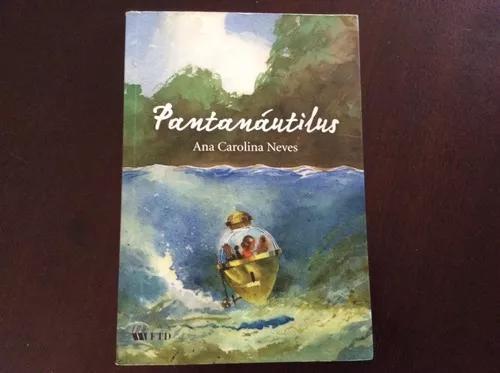 Livro infanto juvenil - título pantanáutilus- ana c. neves