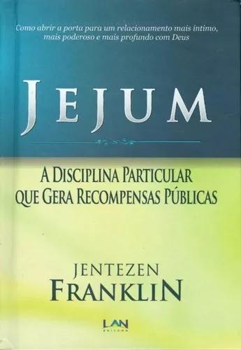 Livro j.franklin - jejum - disciplina particular q gera rec