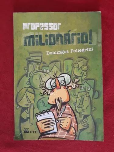Livro: professor milionário! - domingos pellegrini - ftd