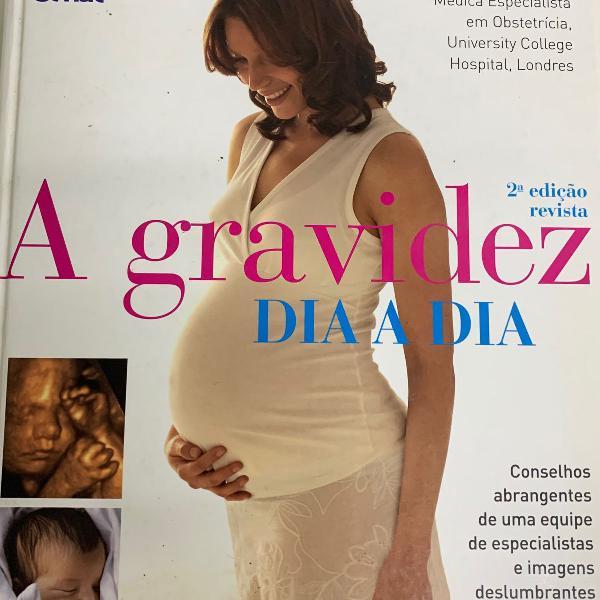 A gravidez dia a dia - senac dra. maggie blott - 2a edição