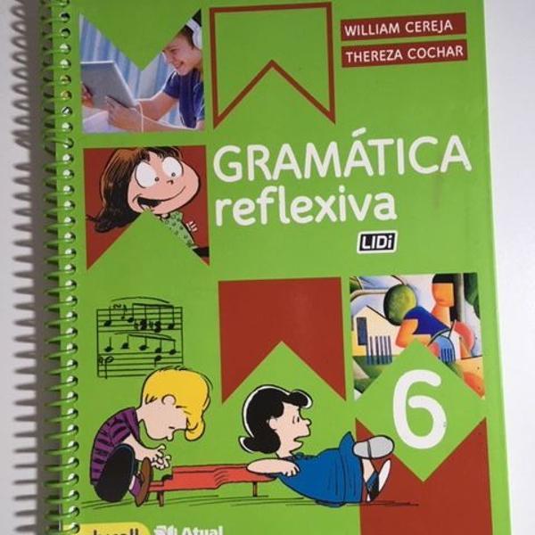 Livro gramática reflexiva - 6º ano - 4ª ed. 2016 -