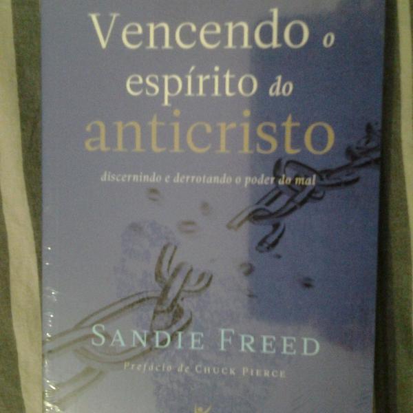 Vencendo o espírito do anticristo - sandie freed