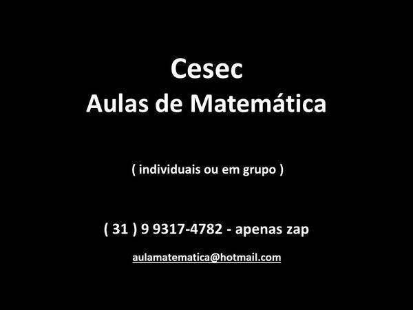 Aulas de matemática p/ cesec (banca e módulo) e