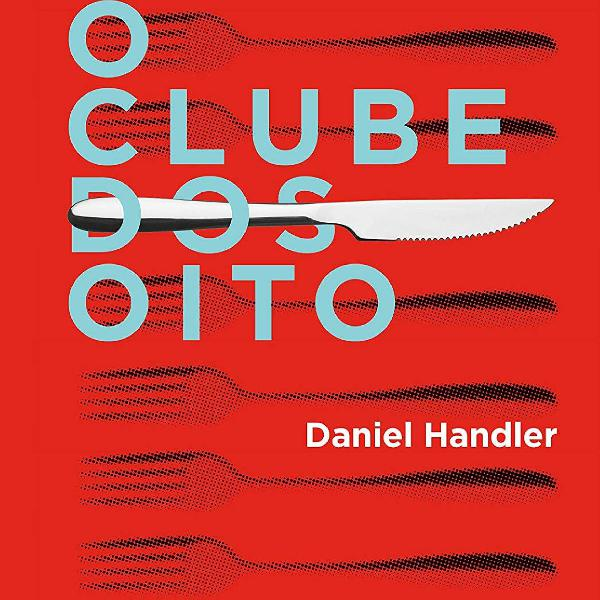 Daniel handler - o clube dos oito