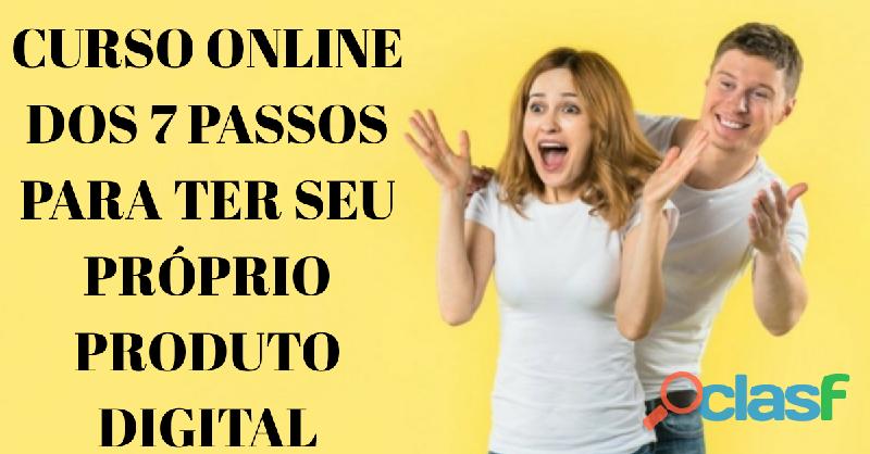 Curso Online 7 Passos Para Ter O Seu Próprio Produto Digital