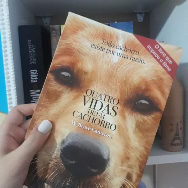 """Livro """"quatro vidas de um cachorro"""" w. bruce cameron"""
