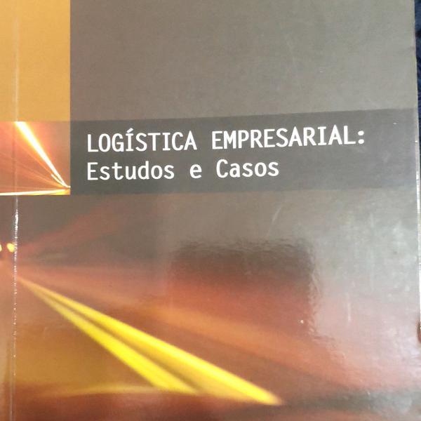Logística empresarial: estudos e casos