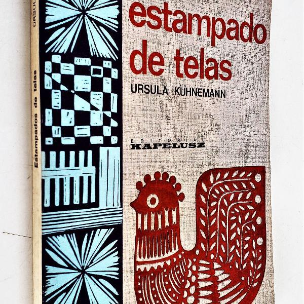 Estampado de telas - (em espanhol) - ursula kühnemann