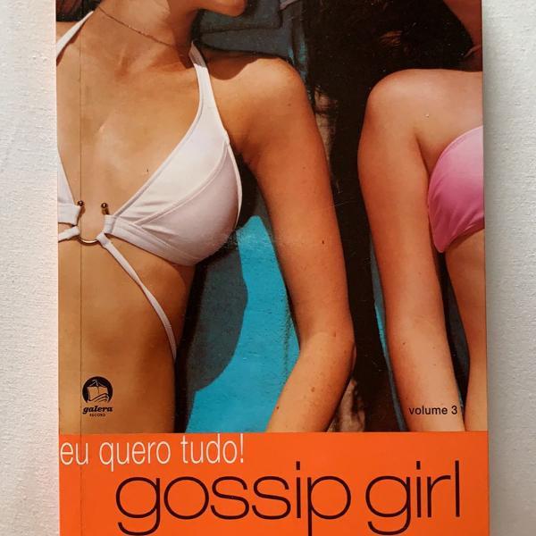 Livro gossip girl vol 3- eu quero tudo