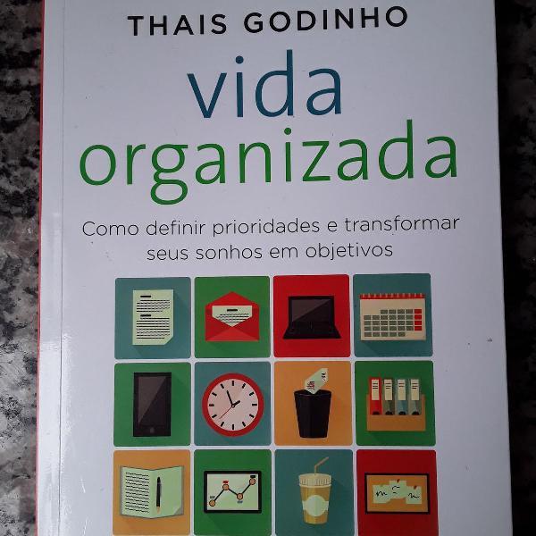 Vida organizada: como definir prioridades e transformar seus