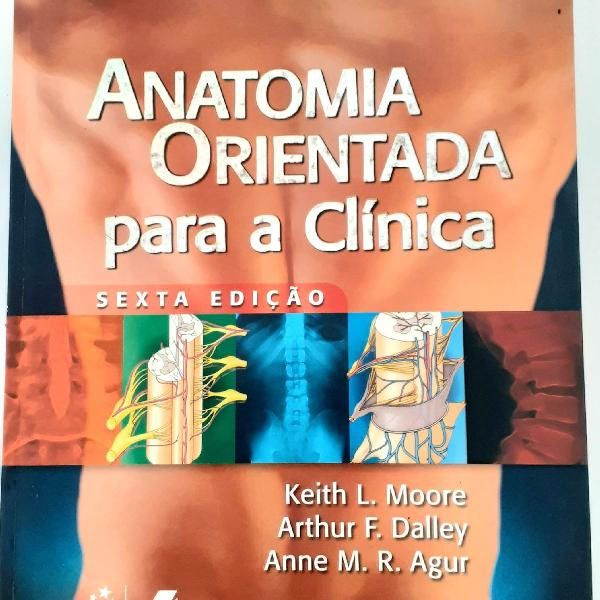Livro anatomia orientada para a clínica - moore, 6a