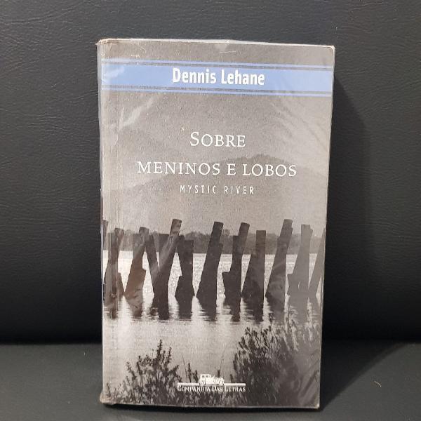 """Livro """"sobre meninos e lobos"""" (""""mystic river"""") de dennis"""