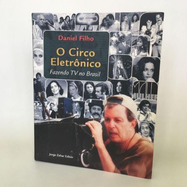 O circo eletrônico, a tv no brasil - daniel filho (livro)