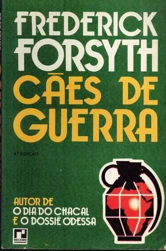 Livro cães de guerra - frederick forsyth - 362 paginas