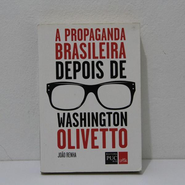 Livro a propaganda brasileira depois de washington olivetto