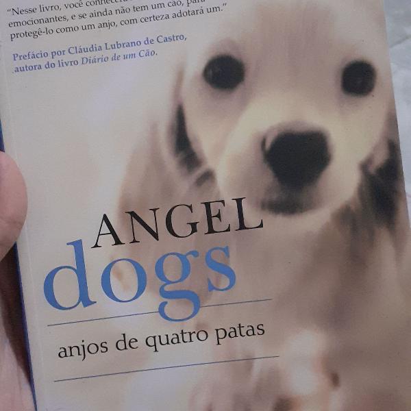 Livro angel dogs: anjos de quatro patas