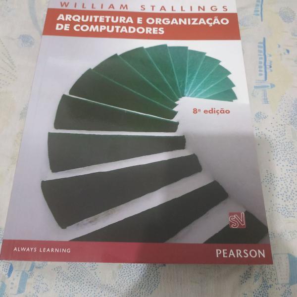Livro arquitetura e organização de computadores 8ed
