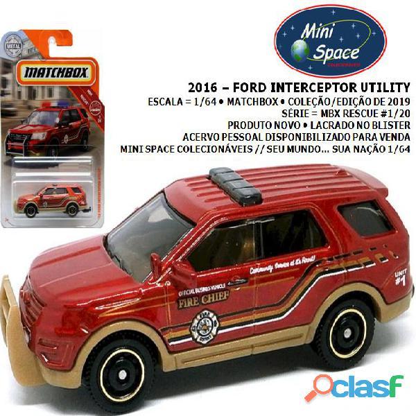Matchbox 2016 ford interceptor utility depto bombeiro 1/64