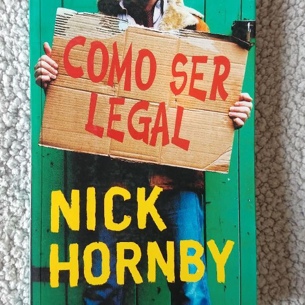 Como ser legal - nick hornby