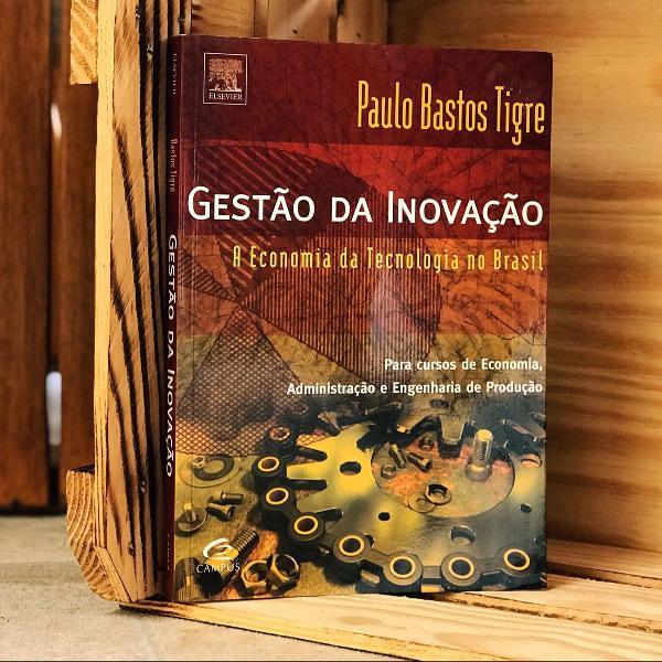 Gestão da inovação: a economia da tecnologia no brasil