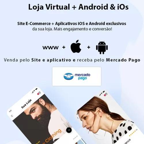 Loja virtual + android & ios - criação site & aplicativo