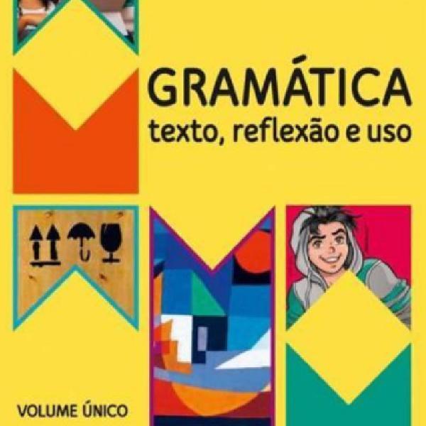 Livro gramática texto reflexão e uso