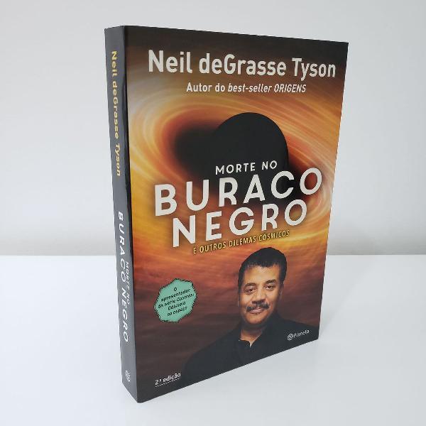 Morte no buraco negro - neil degrasse tyson - 2 edição