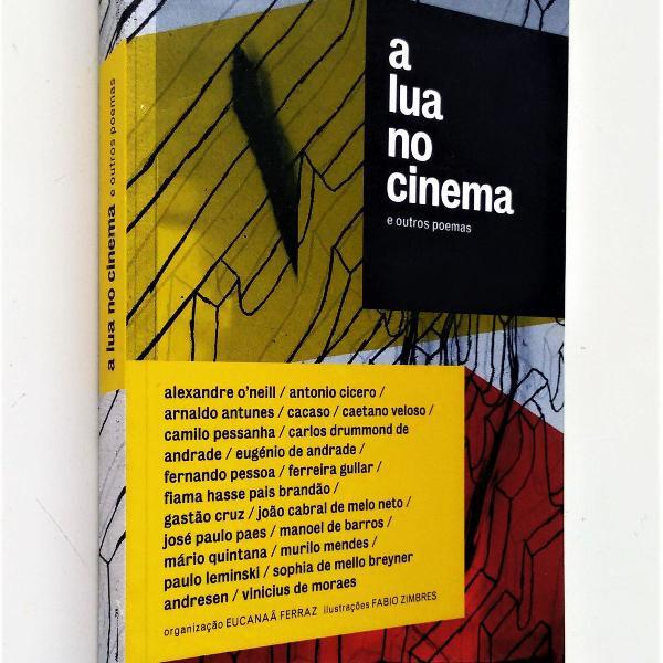 A lua no cinema e outros poemas - manuel de barros e outros