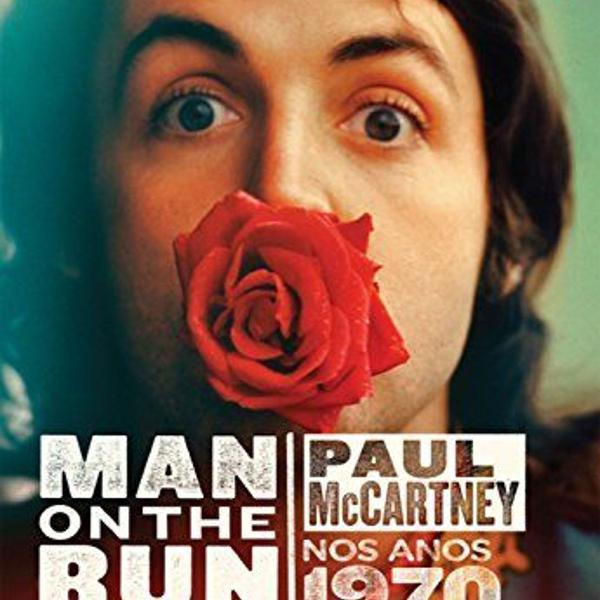 "Livro ""man on the run: paul mccartney nos anos 1970"""