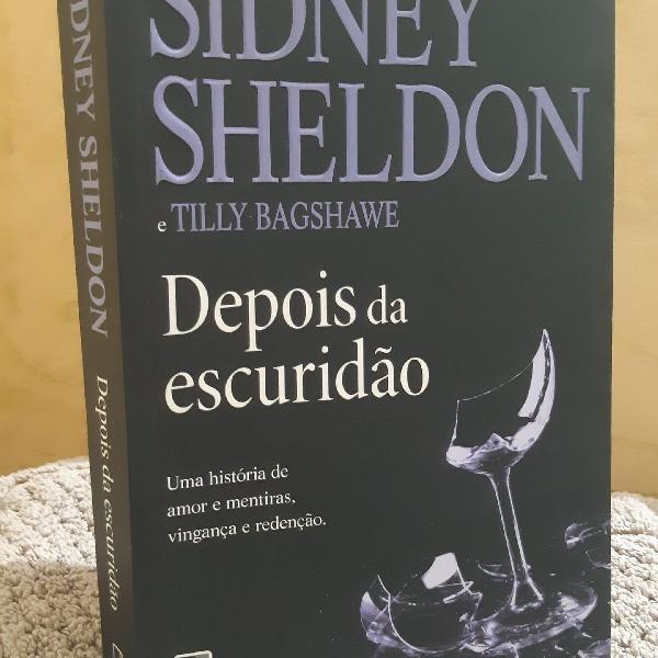 Depois da escuridão - sidney sheldon e tilly bagshawe