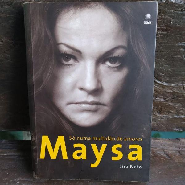 Livro maysa, só numa multidão de amores biográfico