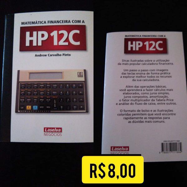 Matemática financeira com a hp 12c - andrew carvalho pinto