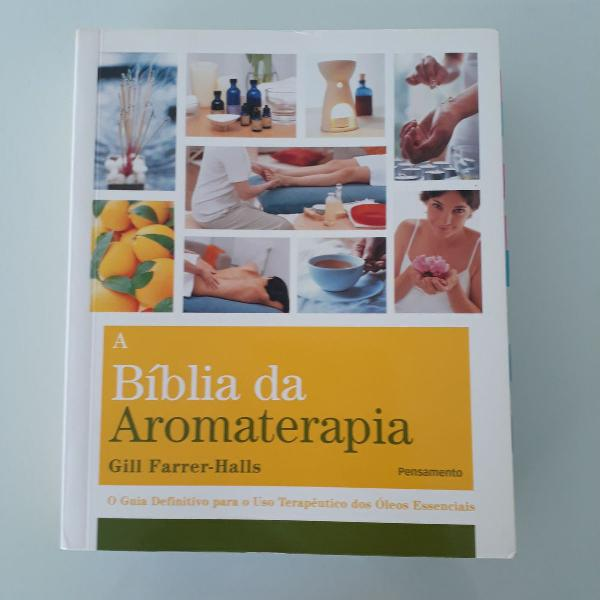 A bíblia da aromaterapia