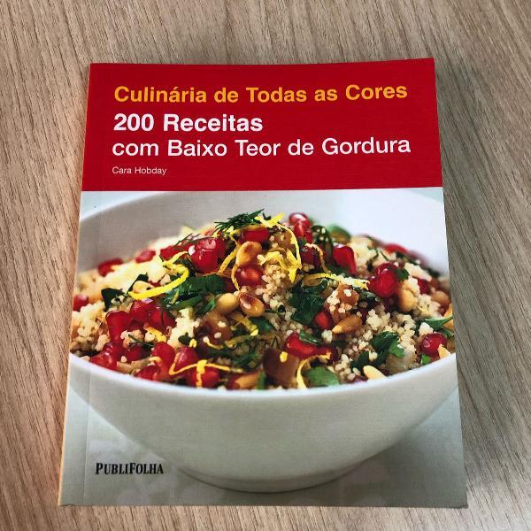 Culinária de todas as cores - 200 receitas com baixo teor