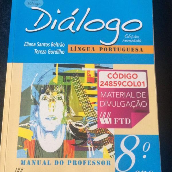 Diálogo 8 ano, língua portuguesa , eliana santos