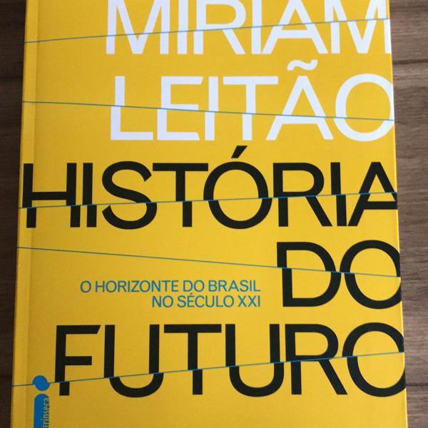 Livro história do futuro de miriam leitao
