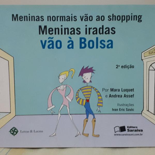 Meninas normais vão ao shopping, meninas iradas vão à