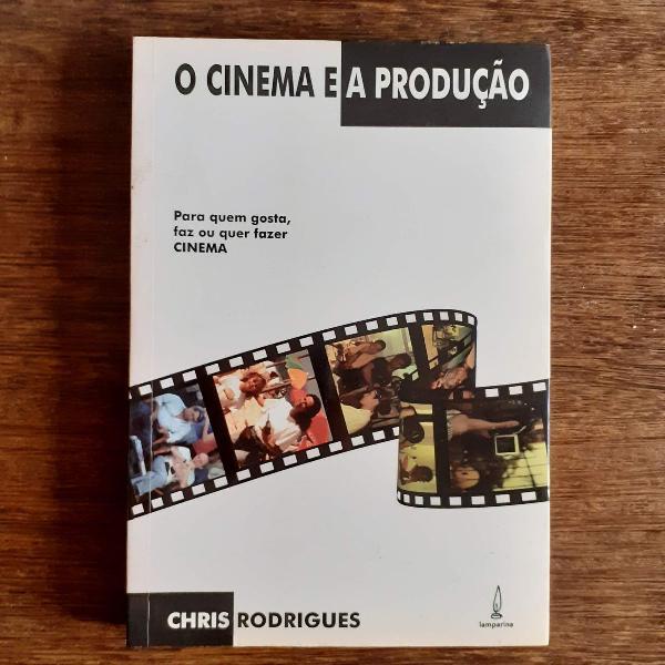 O cinema e a produção: pra quem gosta, faz ou quer fazer