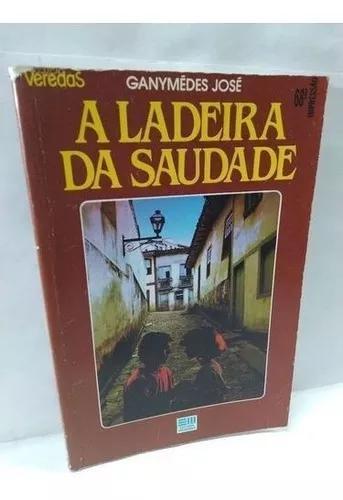 Livro a ladeira da saudade - coleção veredas 68ª