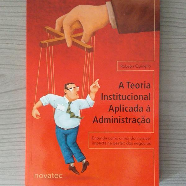 Livro a teoria institucional aplicada à administração