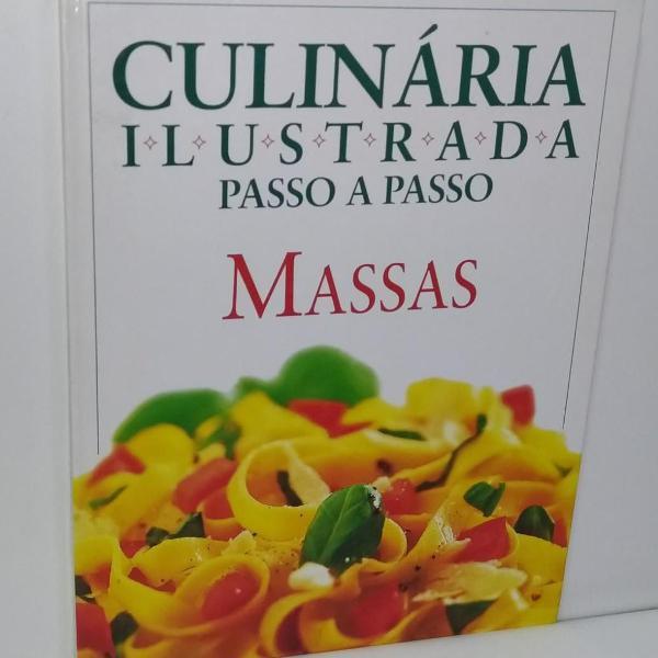 Culinária ilustrada passo a passo - massas excelentes