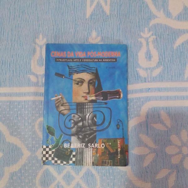 "Livro de beatriz sarlo ""cenas da vida pós-moderna"