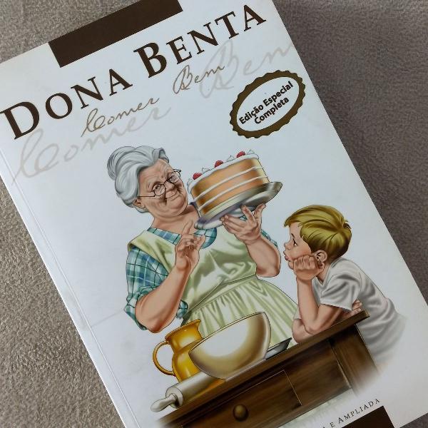 Livro: dona benta (comer bem) - edição completa e ampliada