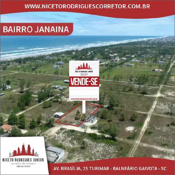 Balneário gaivota/sc - bairro janaína - área de 1200m²,