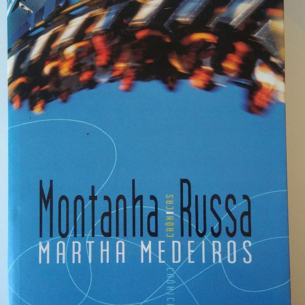 Livro martha medeiros - montanha-russa: crônicas