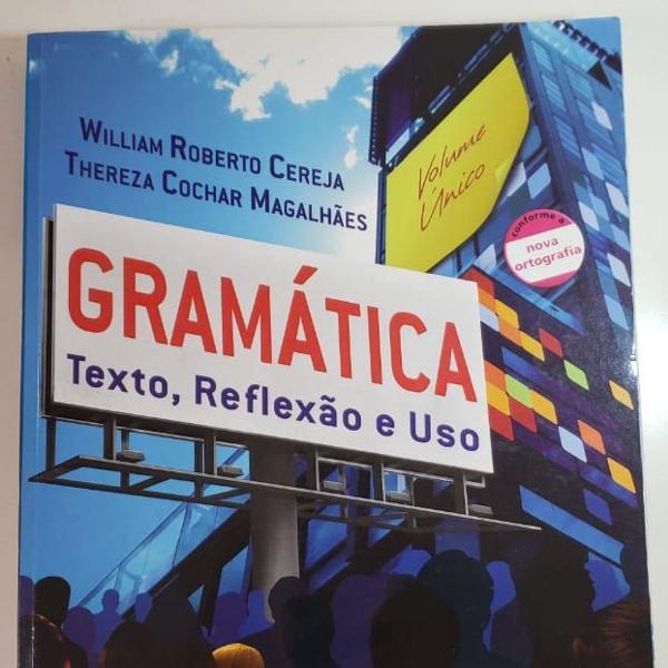 Gramática- texto,reflexão e uso   william e thereza